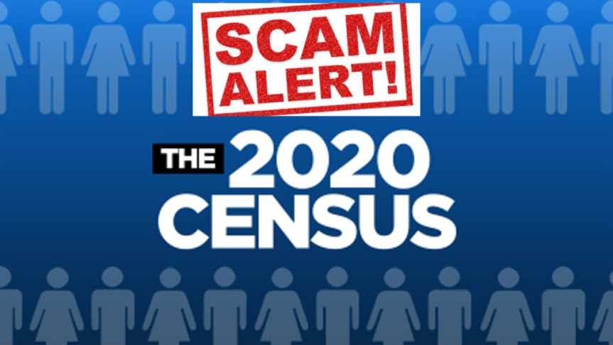 BEWARE!  Does the 2020 Census Involve Visiting homes and sendingemails?