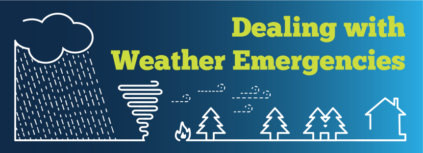 Dealing With Weather Emergencies & Disasters